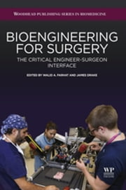 Bioengineering for Surgery - The Critical Engineer Surgeon Interface ebook by Walid Farhat,James Drake