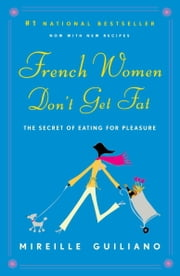 French Women Don't Get Fat ebook by Kobo.Web.Store.Products.Fields.ContributorFieldViewModel