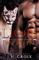 The Lion Within ebook by J.H. Croix
