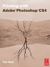 Printing with Adobe Photoshop CS4 ebook by Tim Daly