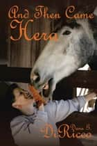 And Then Came Hera eBook by Dana G. DiRicco