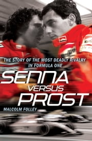 Senna Versus Prost ebook by Malcolm Folley