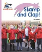 Reading Planet - Stamp and Clap! - Lilac: Lift-off ebook by Gill Budgell