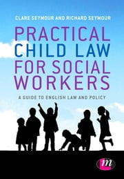 Practical Child Law for Social Workers ebook by Richard B. Seymour,Clare Seymour