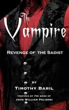 Dark enchantress welcome to heartstone book 1 ebook by timothy the vampire revenge of the sadist ebook by timothy baril fandeluxe Epub