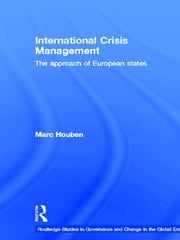 International Crisis Management - The Approach of European States ebook by Marc Houben