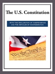 The US Constitution with the Declaration of Independence and the Articles of Confederation ebook by Various
