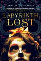 Labyrinth Lost ebook door Zoraida Cordova