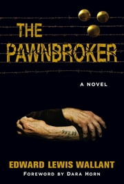 The Pawnbroker - A Novel ebook by Edward Lewis Wallant,Dara Horn