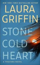 Stone Cold Heart ebook by Laura Griffin