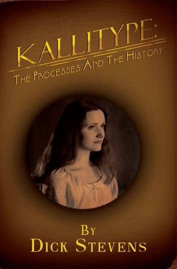 Kallitype: The Processes And The History ebook by Dick Stevens