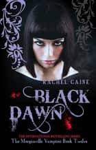 Black Dawn - The Morganville Vampires Book Twelve ebook by