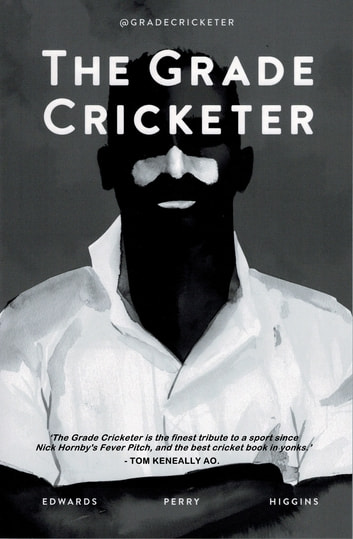 The Grade Cricketer ebook by Dave Edwards,Sam Perry,Ian Higgins