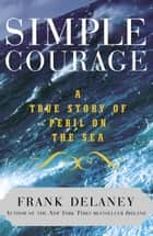 Simple Courage ebook by Frank Delaney