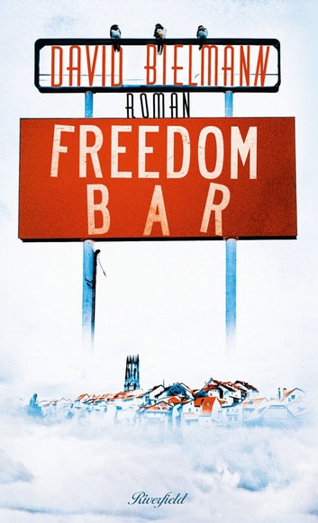 Freedom Bar ebook by David Bielmann