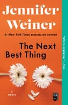 The Next Best Thing - A Novel ebook by Jennifer Weiner