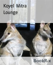 Lounge - A collection of myriad poems ebook by Koyel Mitra