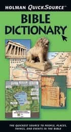 Holman QuickSource Bible Dictionary ebook by Holman Bible Editorial Staff