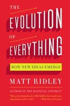 The Evolution of Everything ebook by Matt Ridley