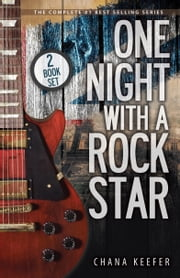 One Night With a Rock Star: Complete Series ebook by Chana Keefer