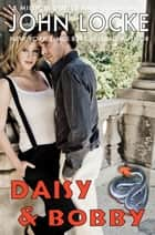 Daisy & Bobby ebook by