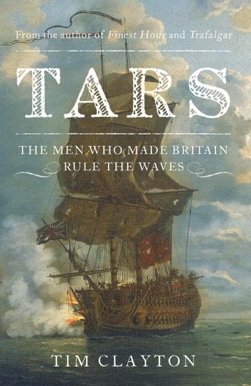 Tars - Life in the Royal Navy during the Seven Years War ebook by Tim Clayton