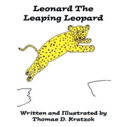 Leonard The Leaping Leopard ebook by Thomas D. Kratzok