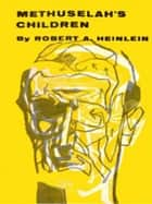 Methuselah's Children ebook by Robert A. Heinlein