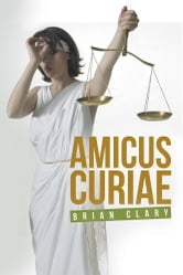 Amicus Curiae ebook by Brian Clary
