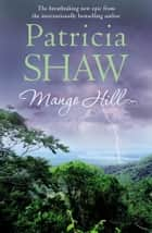 Mango Hill ebook by Patricia Shaw