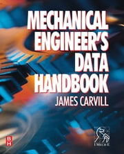 Mechanical Engineers Data Handbook ebook by James Carvill
