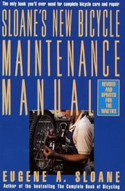 Sloane's New Bicycle Maintenance Manual ebook by Eugene Sloane