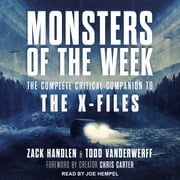 Monsters of the Week - The Complete Critical Companion to The X-Files audiobook by Zack Handlen, Todd VanDerWerff