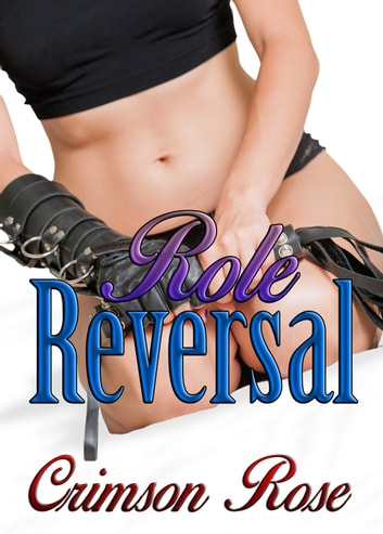 Role Reversal ebook by Crimson Rose