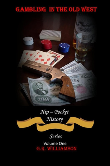 Gambling In The Old West Ebook By Gr Williamson 9781386248439