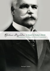 Alphonse Desjardins: A Vision for Today's World - Quotations on the Amazing Power of Cooperatives ebook by Monique F. Leroux