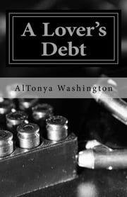 A Lover's Debt - Ramsey Tesano IV ebook by AlTonya Washington