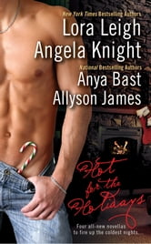 Hot for the Holidays ebook by Lora Leigh,Angela Knight,Anya Bast,Allyson James