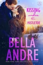 Kissing Under The Mistletoe - A Sullivan Christmas ebook by
