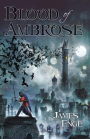 Blood of Ambrose ebook by James Enge