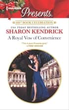 A Royal Vow of Convenience - A Contemporary Royal Romance eBook by Sharon Kendrick