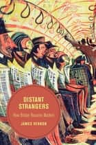 Distant Strangers ebook by James Vernon