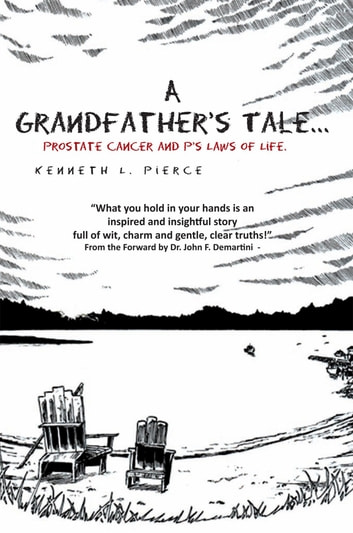 A Grandfather's Tale - Prostate Cancer and P's Laws of Life ebook by Kenneth L. Pierce