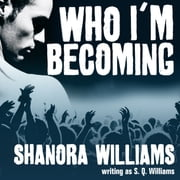 Who I'm Becoming audiobook by S. Q. Williams