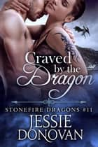 Craved by the Dragon ebook by Jessie Donovan