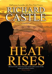 Heat Rises ebook by Richard Castle,Giuseppe Marano