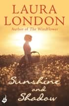 Sunshine and Shadow ebook by Laura London