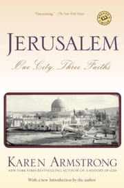 Jerusalem - One City, Three Faiths ebook by Karen Armstrong