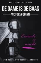 De dame is de Baas - Baas, #4 ebook by Victoria Quinn