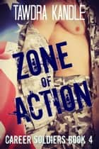Zone of Action ebook by Tawdra Kandle